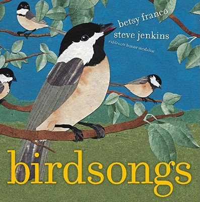 Bird Songs By Franco, Betsy/ Jenkins, Steve (ILT)