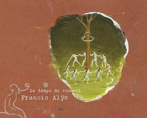 Francis Alys By Alys, Francis (ART)/ Juncosa, Enrique (AFT)